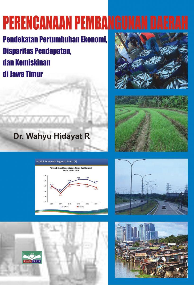 Perencanaan Pembangunan Daerah: Pendekatan Pertumbuhan Ekonomi, Disparitas Pendapatan dan Kemiskinan
