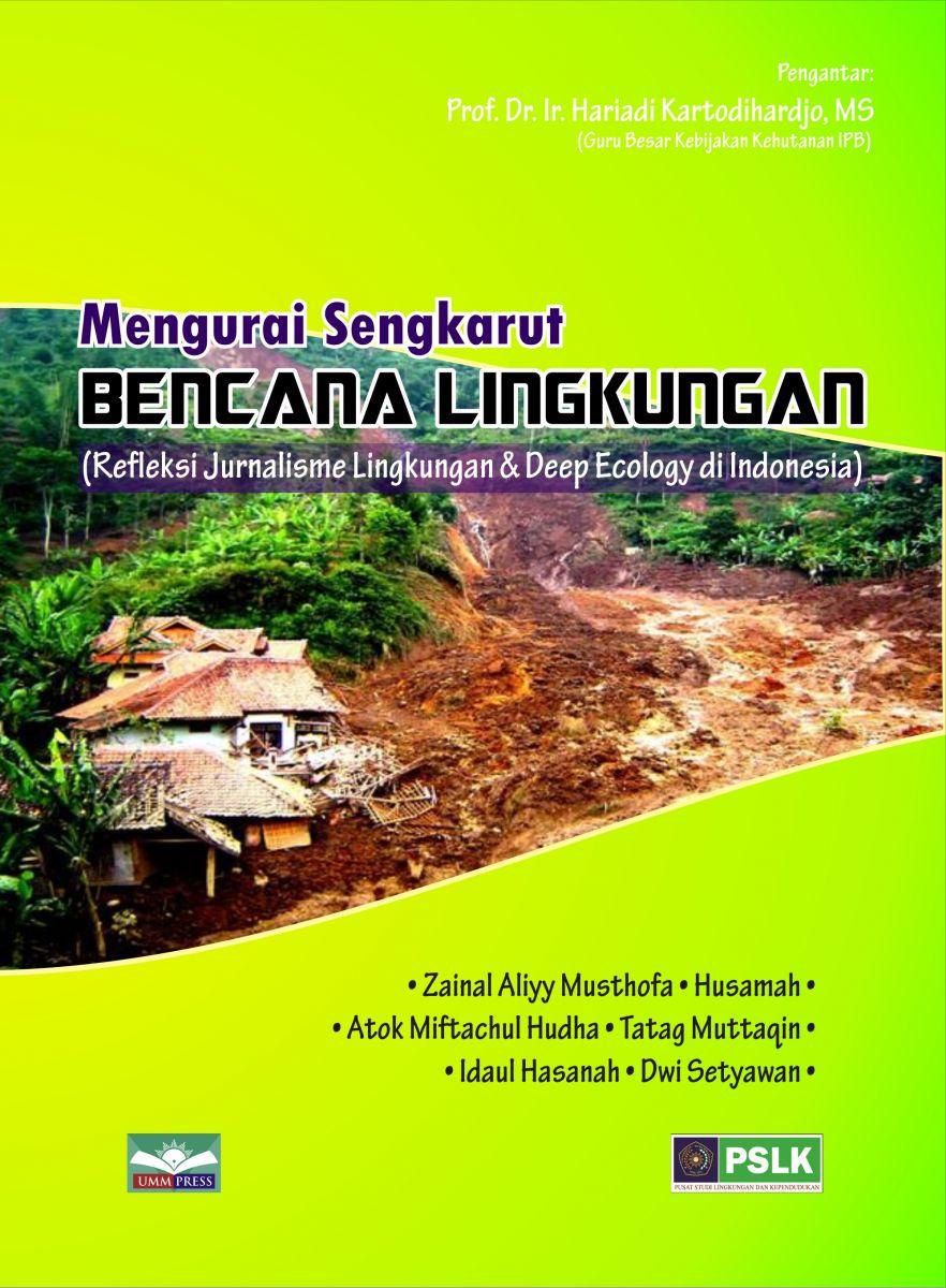 Mengurai Sengkarut Bencana Lingkungan