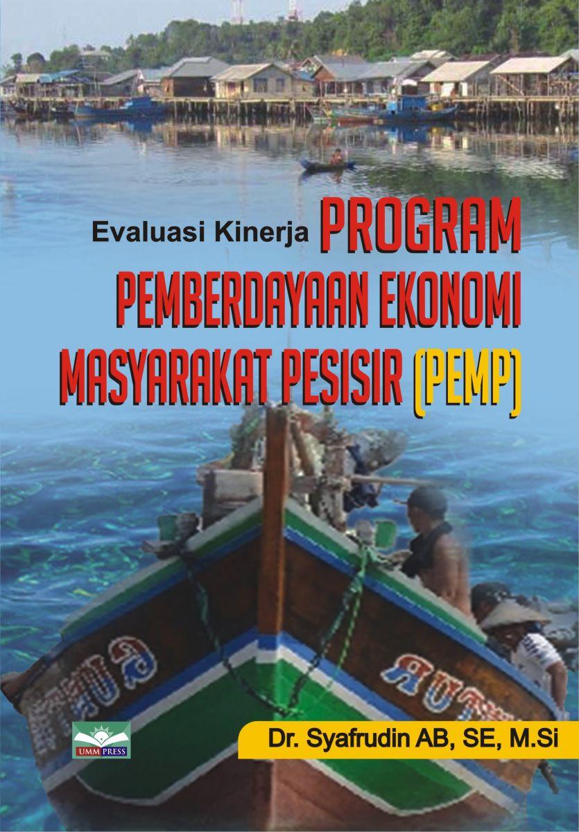 EVALUASI KINERJA PROGRAM PEMBERDAYAAN EKONOMI MASYARAKAT PESISIR (PEMP)