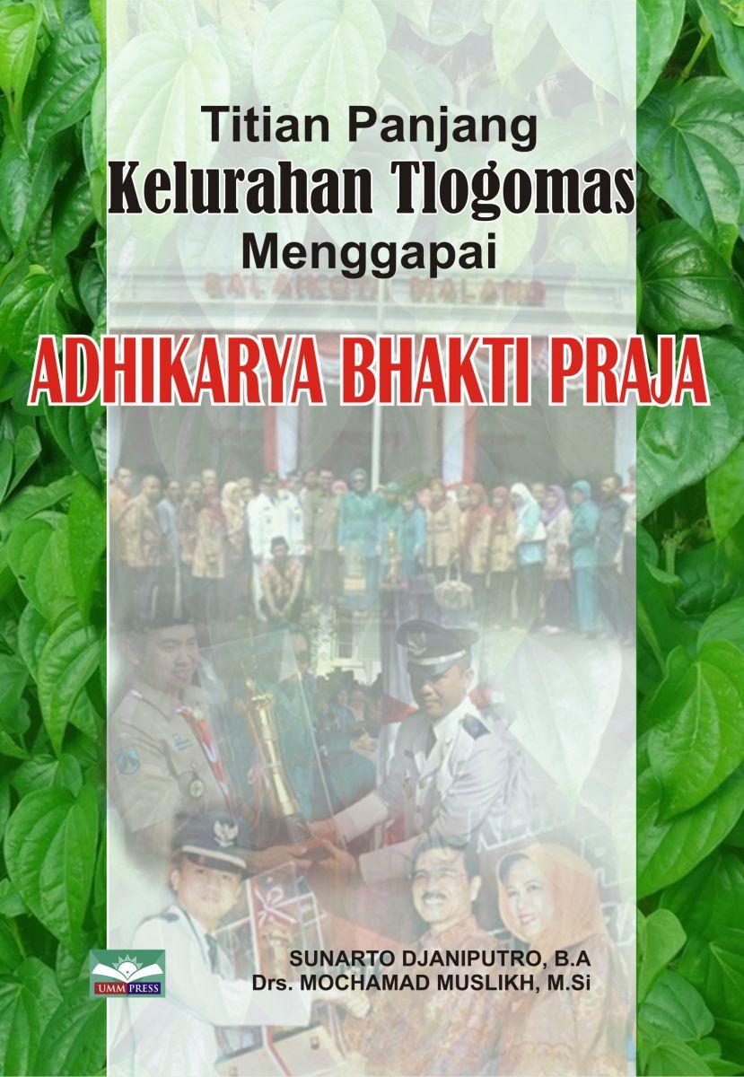 Titian Panjang                       Kelurahan Tlogomas Menggapai Adhikarya Bhakti Praja