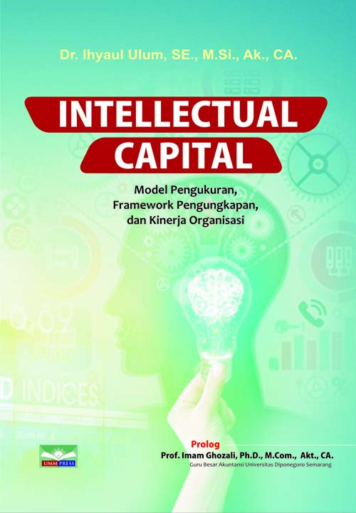 INTELLECTUAL CAPITAL:  Model Pengukuran, Framework Pengungkapan& Kinerja Organisasi
