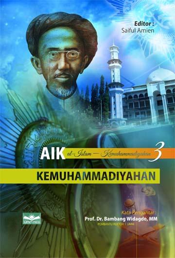 Al Islam dan Kemuhammadiyah III : Kemuhammadiyahan