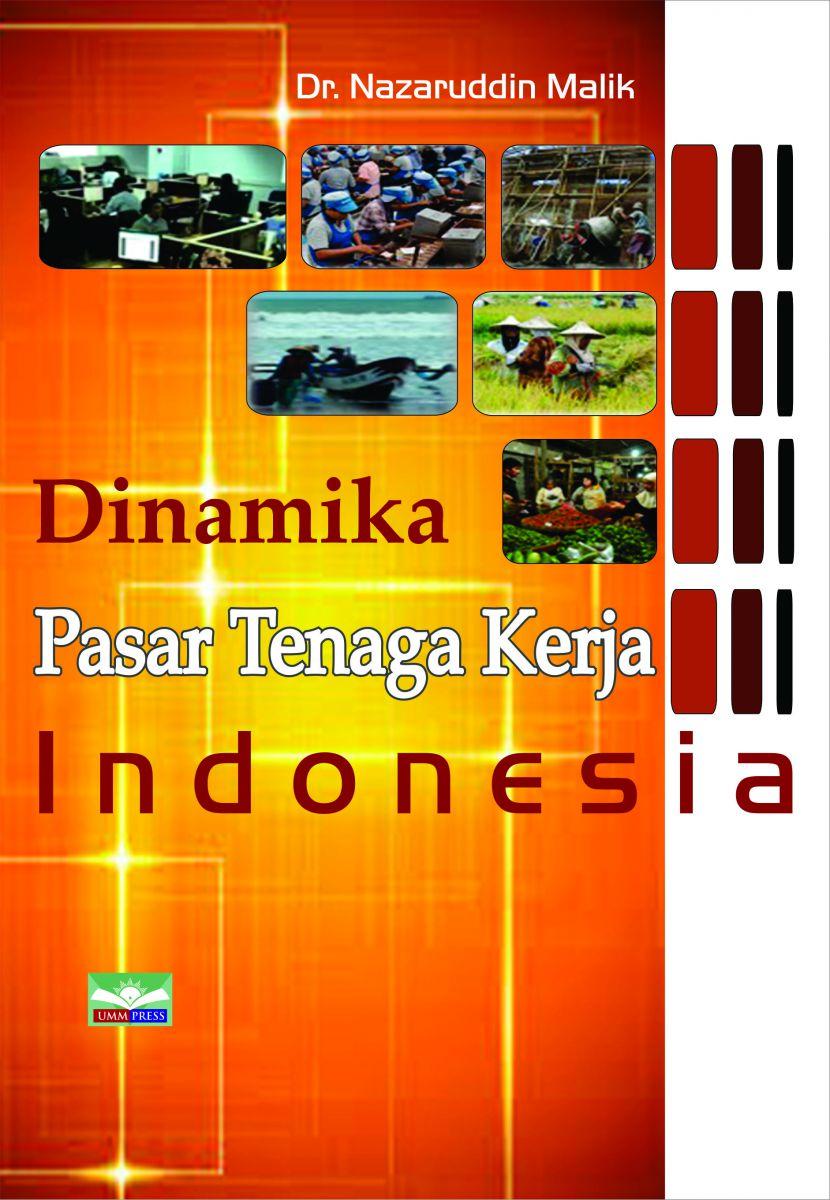 DINAMIKA Pasar Tenaga Kerja Indonesia