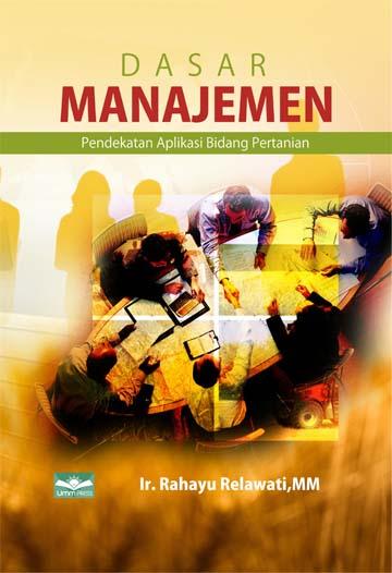 Dasa-Dasar Manajemen (Pendekatan Aplikasi bidang Pertanian)