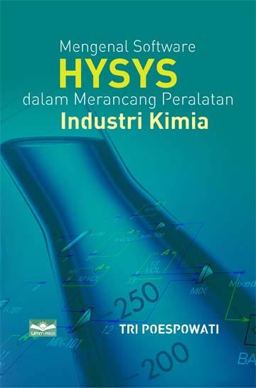 Mengenal Software HYSYS dalam Merancang Peralatan industri Kimia