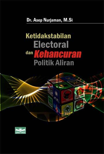 Ketidakstabilan Elektoral dan Kehancuran Politik Aliran