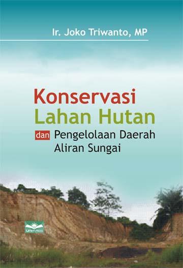 Konservasi Lahan Hutan dan Pengelolaan DAS