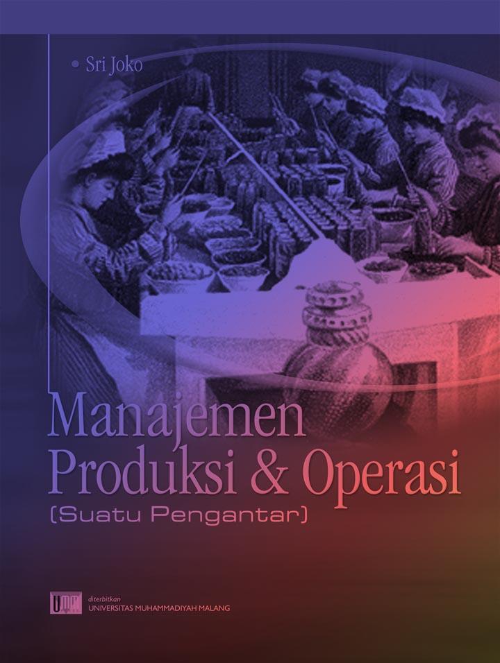 Manajemen Produksi dan Operasi (Suatu Pengantar)