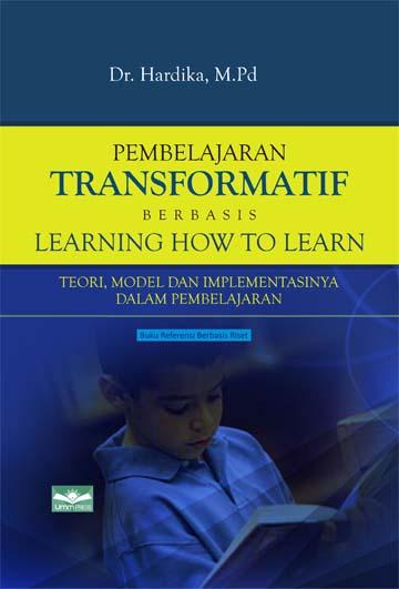 Pembelajaran Transformatif berbasis Learning How To Learrn