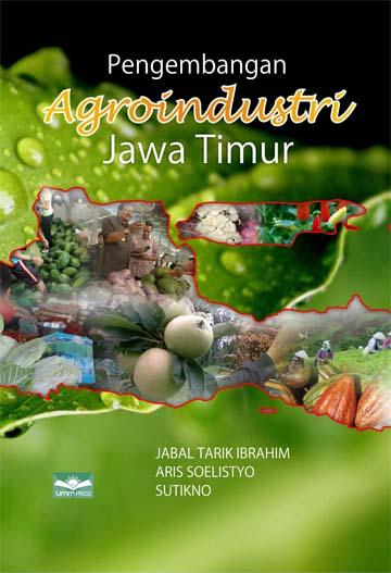 Pengembangan Agroindustri di Jawa Timur