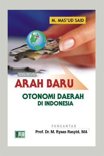 Arah Baru otonomi Daerah di Indonesia