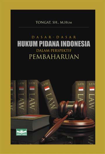 Dasar-dasar Hukum Pidanan di Indonesia