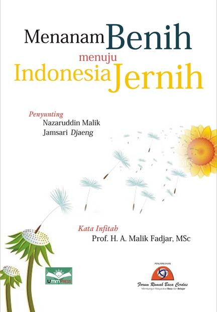 Menanam Benih Menuju Indonesia Jernih