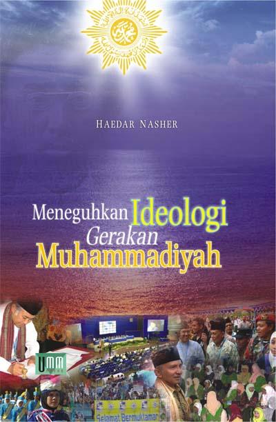 Meneguhkan Ideologi Gerakan muhammadiyah