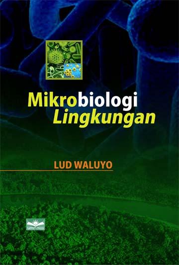 Mikrobiologi Lingkungan Umm Press