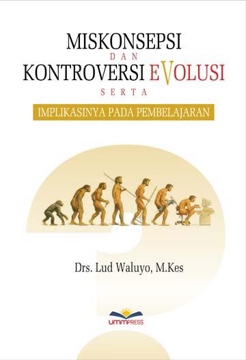 Miskonsepsi dan Kontroversi Evolusi