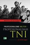 Profesionalisme Militer : Profesionalisasi TNI