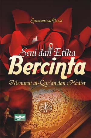 Seni dan Etika Bercinta Menurut Al-Qur'an dan Hadist