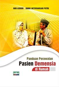 Panduan Perawatan Pasien Demensia di Rumah